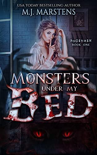 MONSTERS UNDER MY BED: A Monster Reverse Harem (Bogeymen Book 1) by [M.J.  Marstens]