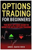 Options Trading: The best options guide to monetize with options trading