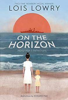 On the Horizon by [Lois Lowry, Kenard Pak]