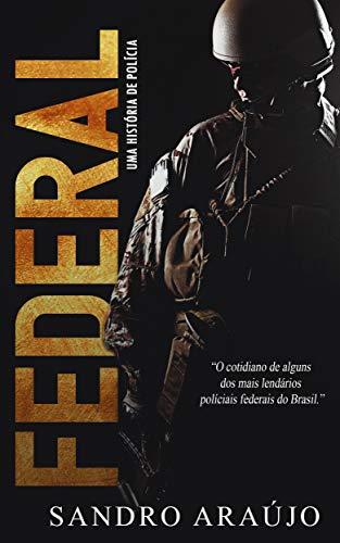 FEDERAL: Uma História de Polícia