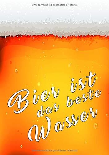 Bier ist das beste Wasser: lustiges Bier Notizbuch