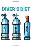 Diver's Diet   Air Nitrox Vodka: Tauchen Geschenk Für Taucher Tauchsport Dina5 Blanko Notizbuch...