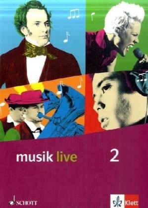 musik live 2: Schülerbuch Klasse 7-10