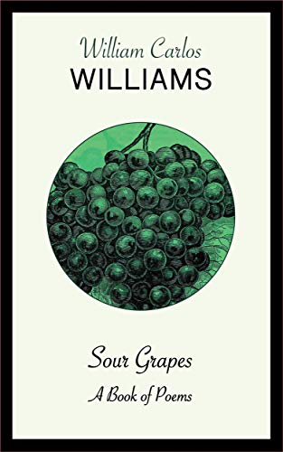 Sour Grapes: A Book of Poems (English Edition)