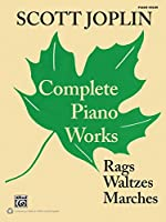 Scott Joplin Complete Piano Works: Rags, Waltzes, Marches: Piano Solos