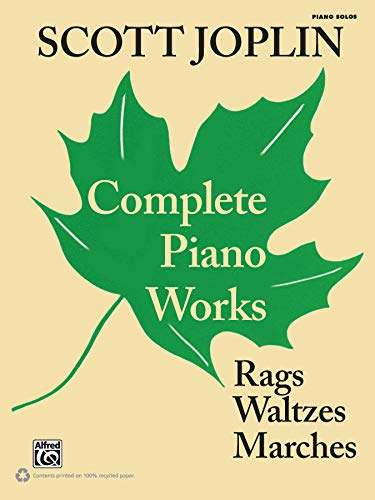 Scott Joplin -- Complete Piano Works: Rags, Waltzes, Marches Complete Works Music Book