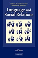 Language and Social Relations (Studies in the Social and Cultural Foundations of Language, Series Number 24)