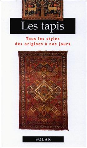 Les Tapis : tous les styles des origines à nos jours