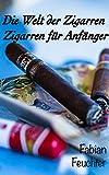 Die Welt der Zigarren: Zigarren für Anfänger