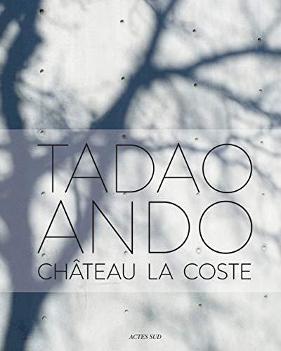 Tadao Ando: Château La Coste (Architecture)