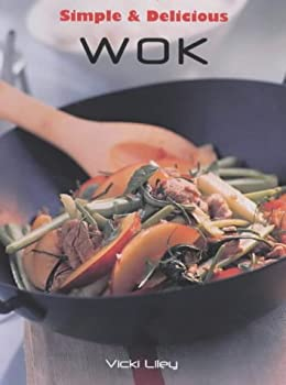 Simple and Delicious: Wok (Simple & Delicious) 1840924276 Book Cover