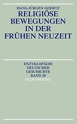 Religiöse Bewegungen in der Frühen Neuzeit (Enzyklopädie deutscher Geschichte, Band 20) by Hans-Jürgen Goertz (1993-01-01)