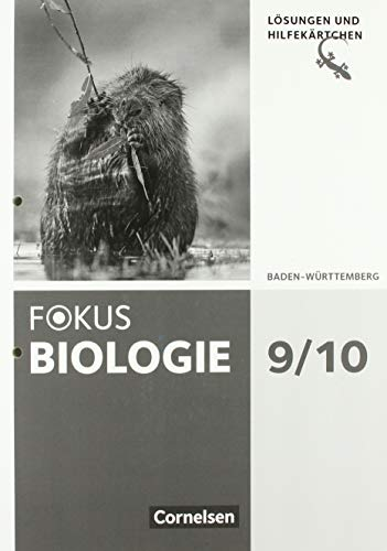 Fokus Biologie - Neubearbeitung - Baden-Württemberg - 9./10. Schuljahr: Lösungen zum Schülerbuch mit Hilfekärtchen