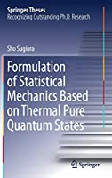 Formulation of Statistical Mechanics Based on Thermal Pure Quantum States (Springer Theses)