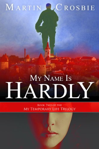 Book: My Name Is Hardly-Book Two of the My Temporary Life Trilogy by Martin Crosbie
