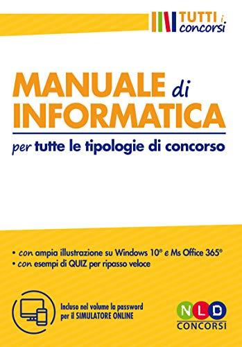 Manuale di informatica per tutte le tipologie di concorso. Con software di simulazione
