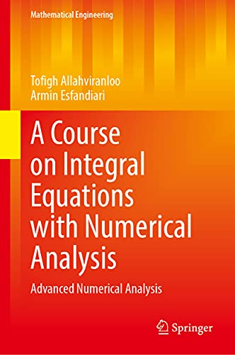 A Course on Integral Equations with Numerical Analysis: Advanced Numerical Analysis