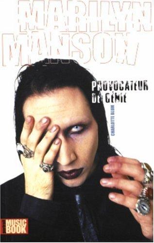 Marilyn Manson, provocateur de génie