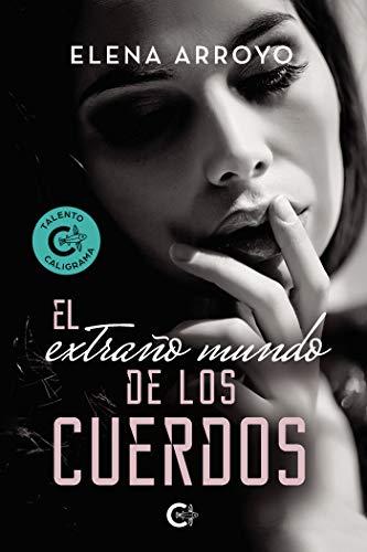 El extraño mundo de los cuerdos de Elena Arroyo