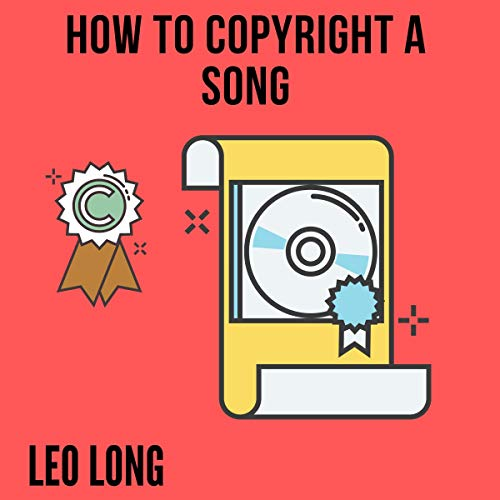 How to Copyright a Song Audiobook By Leo Long cover art