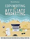 Copywriting per affiliate marketing. Crea pubblicità online irresistibili con la formula Power Ads
