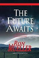 The Future Awaits