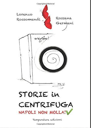 Storie in centrifuga: Napoli non molla