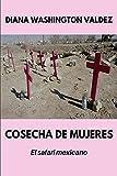 Cosecha de Mujeres: El safari mexicano