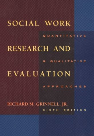 Social Work Research and Evaluation: Quantitative and Qualitative Approaches (Social Work Research Methods / Writing / E