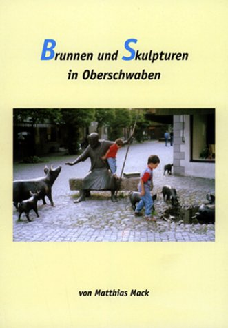 Brunnen und Skulpturen in Oberschwaben