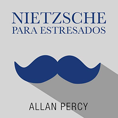 Nietzsche para estresados (Narración en Castellano) [Nietzsche for Stressed] audiobook cover art