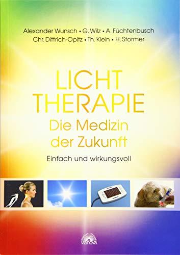 Lichttherapie - Die Medizin der Zukunft: Einfach und wirkungsvoll