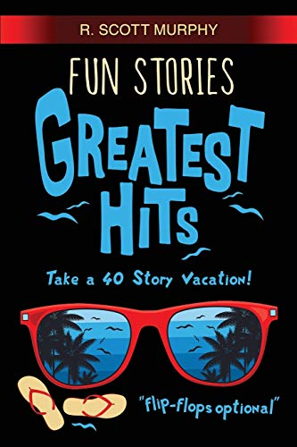 Compare Textbook Prices for Fun Stories Greatest Hits  ISBN 9781798498781 by Murphy, R. Scott