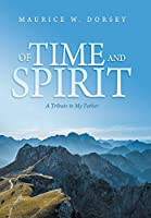 Of Time and Spirit: A Tribute to My Father
