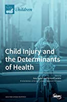 Child Injury and the Determinants of Health