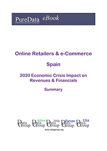 Online Retailers & e-Commerce Spain Summary: 2020 Economic Crisis Impact on Revenues & Financials (English Edition)
