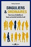 Singuliers et ordinaires - Parcours d'adultes à haut potentiel intellectuel