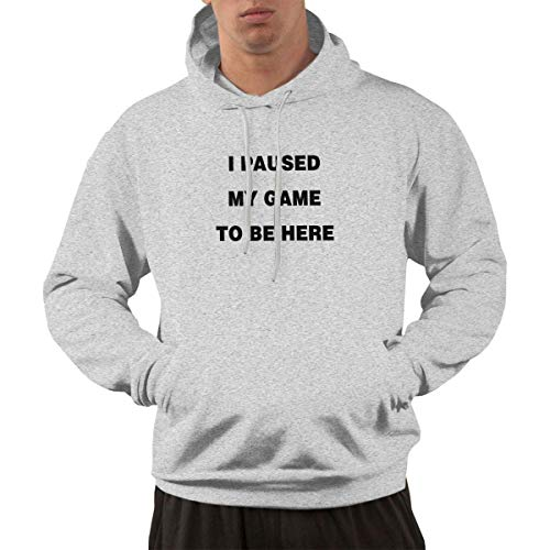 Chelsse Sudadera I Paused My Game to Be Here Men's Hoodies Sweatshirt Hoodie