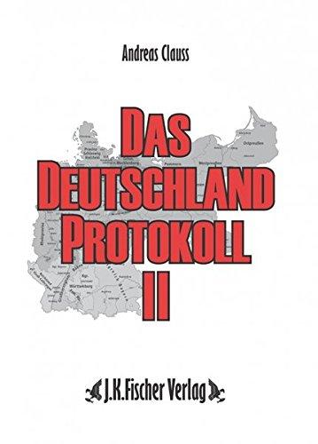 Das Deutschland Protokoll 2: Die wirtschaftliche Vernichtung Deutschlands