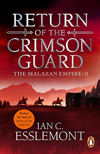 Return Of The Crimson Guard: a compelling, evocative and action-packed epic fantasy that will keep you gripped (Malazan Empire Book 2) (English Edition)