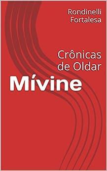 Mívine: Crônicas de Oldar por [Rondinelli Fortalesa]