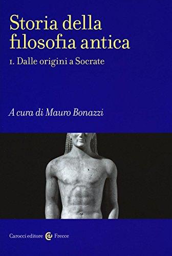 Storia della filosofia antica. Dalle origini a Socrate (Vol. 1)