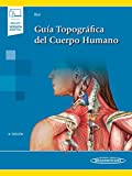 Guia topografica del cuerpo humano (incluye version digital) (incluye versión digital)