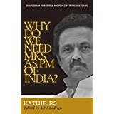 WHY DO WE NEED MKS AS PM OF INDIA? (English Edition)