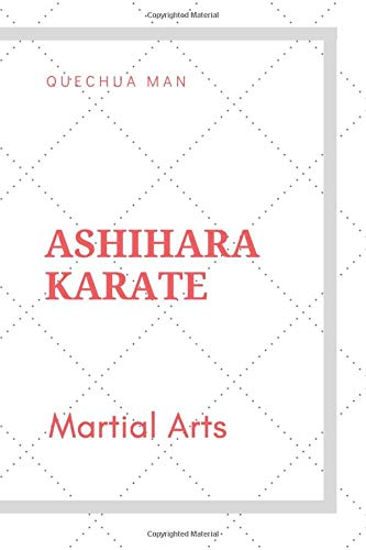 ASHIHARA KARATE: Notebook, Journal, ( 6x9 line 110pages bleed ) (Martial Arts, Band 3)