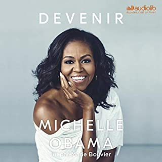 Devenir                   Written by:                                                                                                                                 Michelle Obama                               Narrated by:                                                                                                                                 Marie Bouvier                      Length: 19 hrs and 2 mins     28 ratings     Overall 4.8