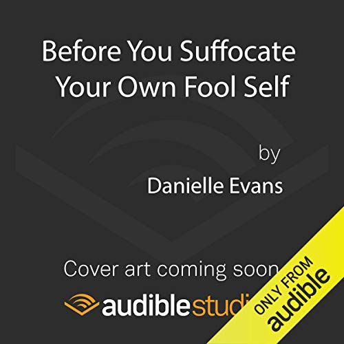 Before You Suffocate Your Own Fool Self cover art