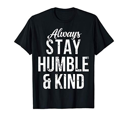 Always Stay Humble and Kind T shirt Christian Vintage Tee T-Shirt