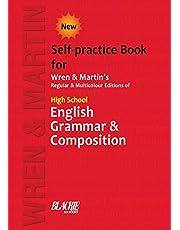 Wren & Martin High School English Grammar and Composition Self-practice Book