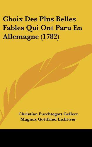 Choix Des Plus Belles Fables Qui Ont Paru En Allemagne (1782)